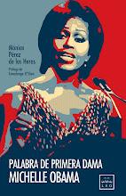 """Nuevo libro: """"Palabra de Primera Dama. Michelle Obama"""""""