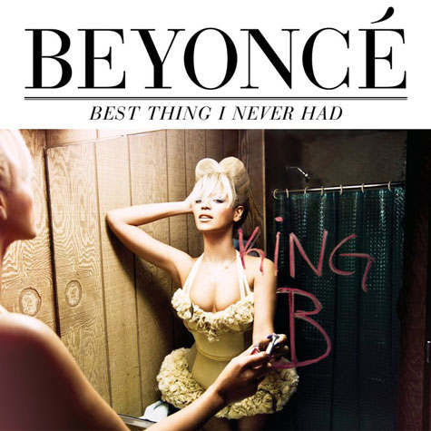 "Listen To Beyonce's Next Official Single: ""Best Thing I Never Had"""