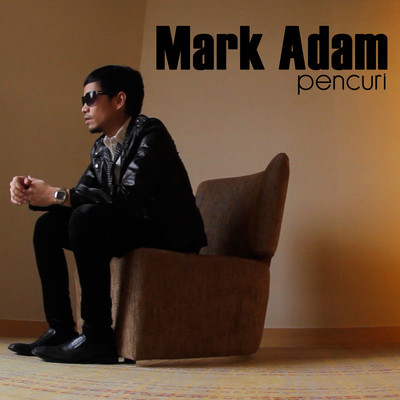 Monday Blues :  Mark Adam - Pencuri