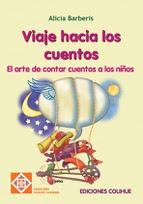 """Para aprender a contar cuentos: """"Viaje hacia los cuentos"""" de Alicia Barberis"""