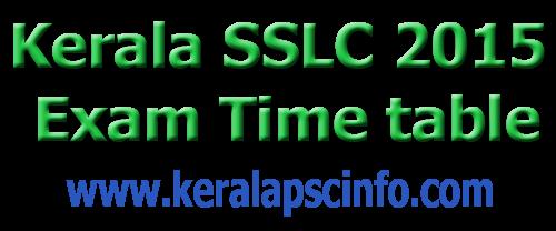 SSLC March Exam will start on March 9, 2015, SSLC 2015 Exam Time Table, ww.keralapareekshabhavan.in