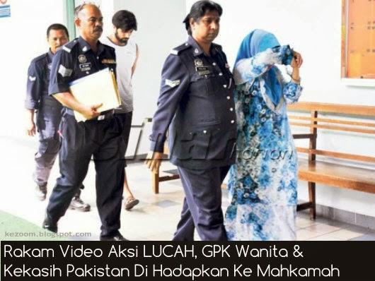 Rakam Video Terlampau, GPK Wanita & Kekasih Pakistan Naik Mahkamah