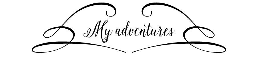 My adventures...