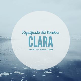 Significado y origen del Nombre Clara ¿Que significa?