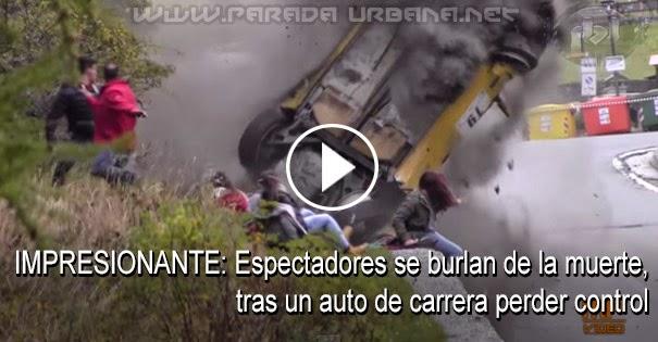 VIDEO IMPRESIONANTE: Espectadores se burlan de la muerte, tras un Auto de carrera perder control