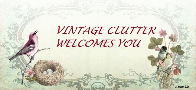 ~Vintage Clutter~