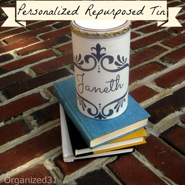 Organized 31 - Personalized Repurposed Tin in 20 Minutes for Free