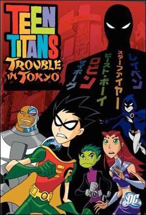 Teen Titans: Trouble in Tokyo (2007)