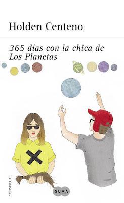 LIBRO - 365 Días Con La Chica De Los Planetas  Serie : La chica de Los Planetas #2  Holden Centeno (Suma de Letras - 12 Noviembre 2015)  NOVELA | Edición papel & ebook kindle  Comprar en Amazon España