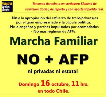 Marcha Familiar, domingo 16 de octubre, NO MÁS AFPs., ni privadas ni estatal.