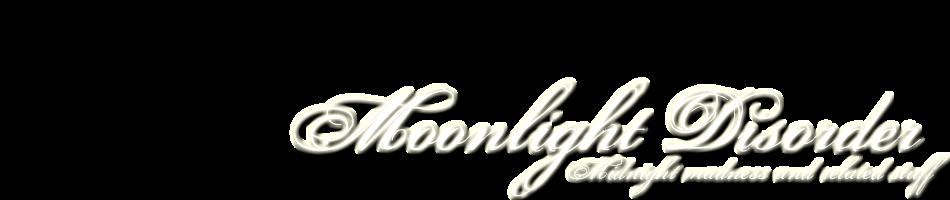 Moonlight Disorder