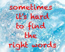 www.alysonhorcher.com, alysonhorcher@gmail.com, sometimes it's hard to find the right words