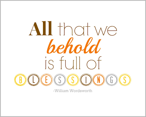 All  That We Behold Is Full Of Blessings {Free Printable} @ Blissful Roots
