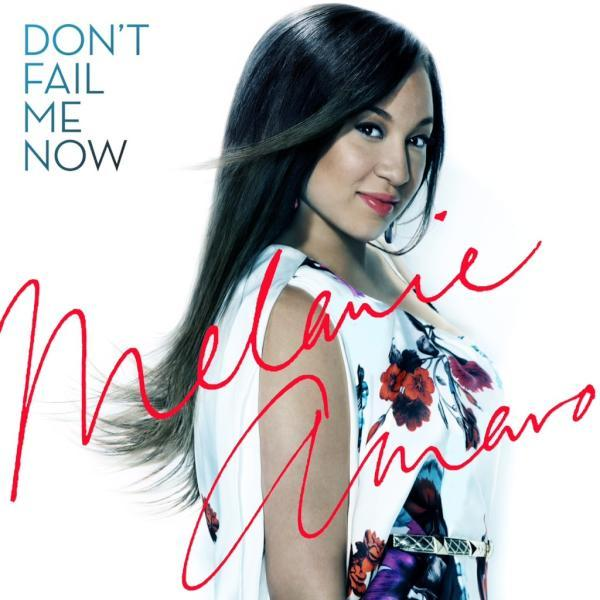 Melanie Amaro | Don&#39;t Fail Me Now