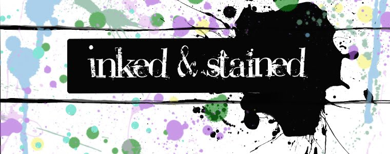 Ink and Stained