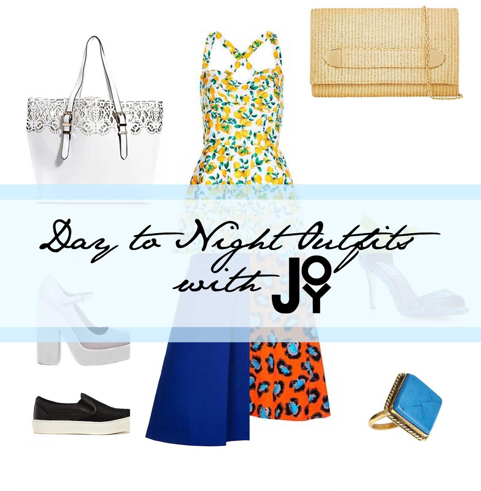 FASHION : DAY TO NIGHT OUTFITS WITH JOY THE STORE