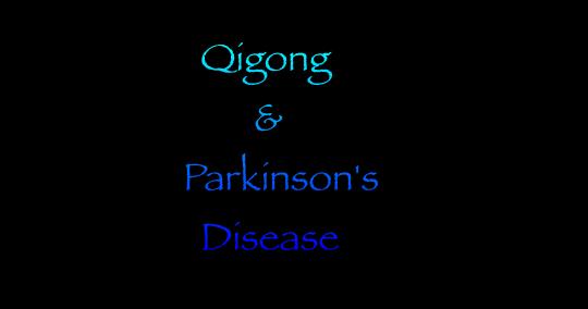 Qigong Healing: Simple Qigong Exercise Set Stops Parkinson's Disease ...