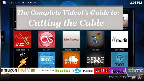 The Complete Videot's Guide to Cutting the Cable