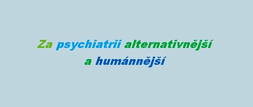 Za psychiatrii alternativnější a humánnější