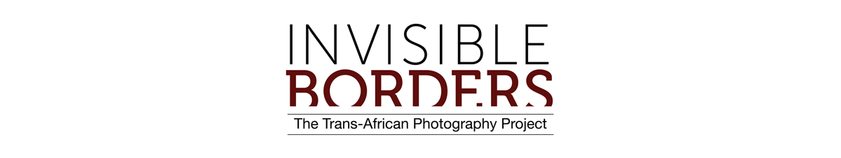 Invisible Borders - The Trans-African Photography Project