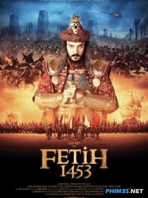 Chinh Phục Thế Kỷ Fetih 1453