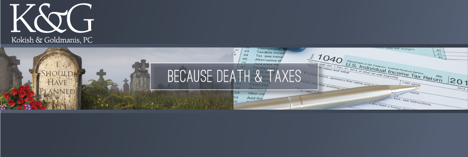 Because Death and Taxes!