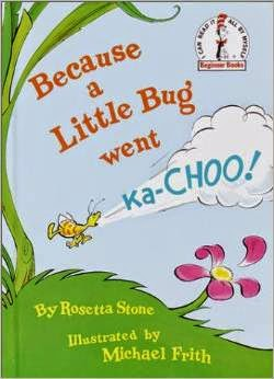 "Image of book ""Because the Little Bug Went Ka-Choo"""