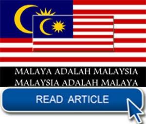 Malaysia adalah Malaya!