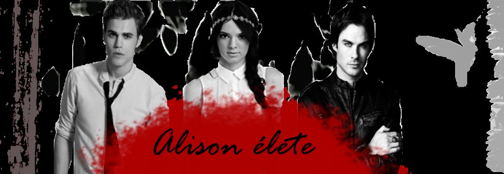 Alison élete