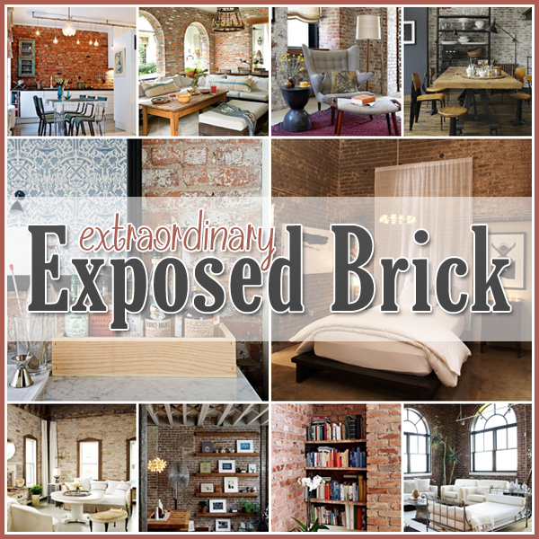 I Have Been Seeing Exposed Brick Just About Everywhere Lately And The More See Love It Works With All Kinds Of Styles