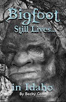 Bigfoot Still Lives in Idaho