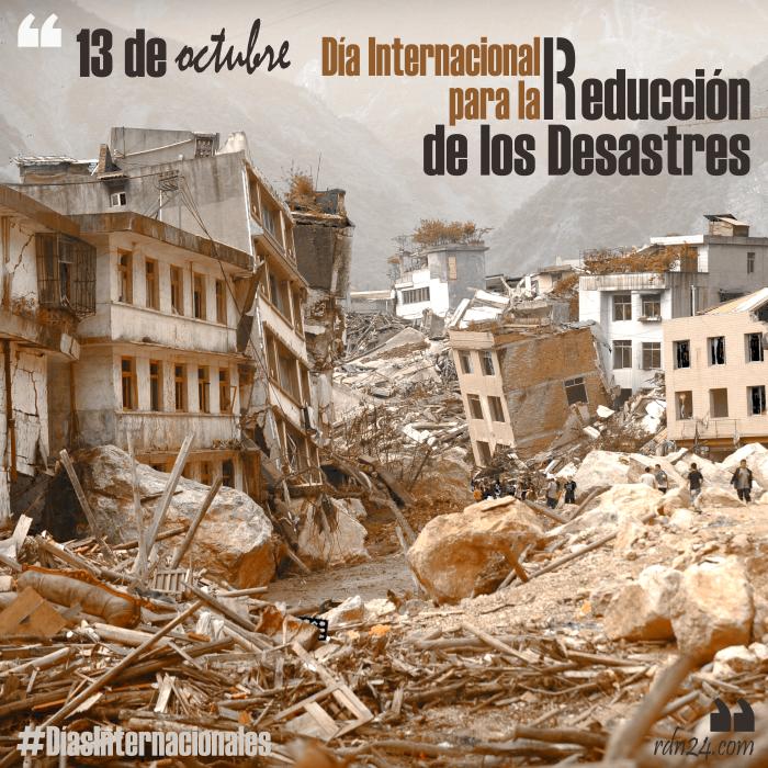 13 de octubre – Día Internacional para la Reducción de los Desastres #DíasInternacionales