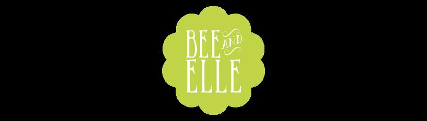 Bee & Elle Blog