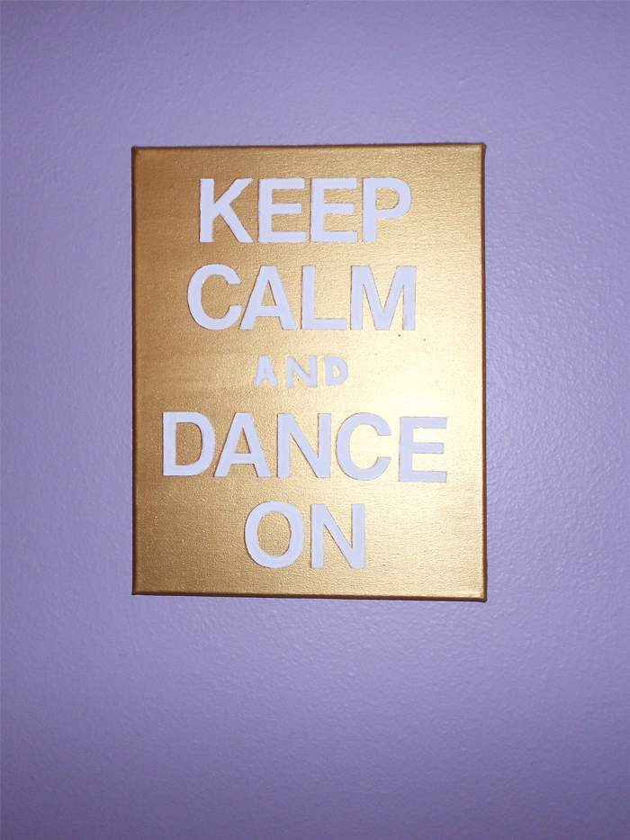 Keep calm and Dance On painted canvas art