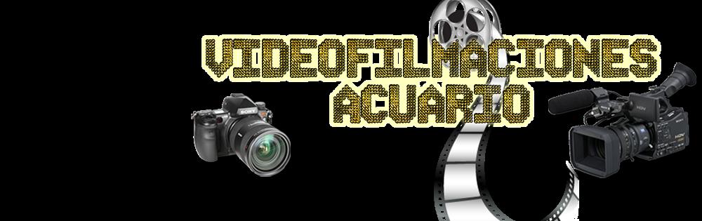 Videofilmaciones Acuario.
