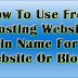 How To Use Free Web-Hosting Websites As Free Domain Name?