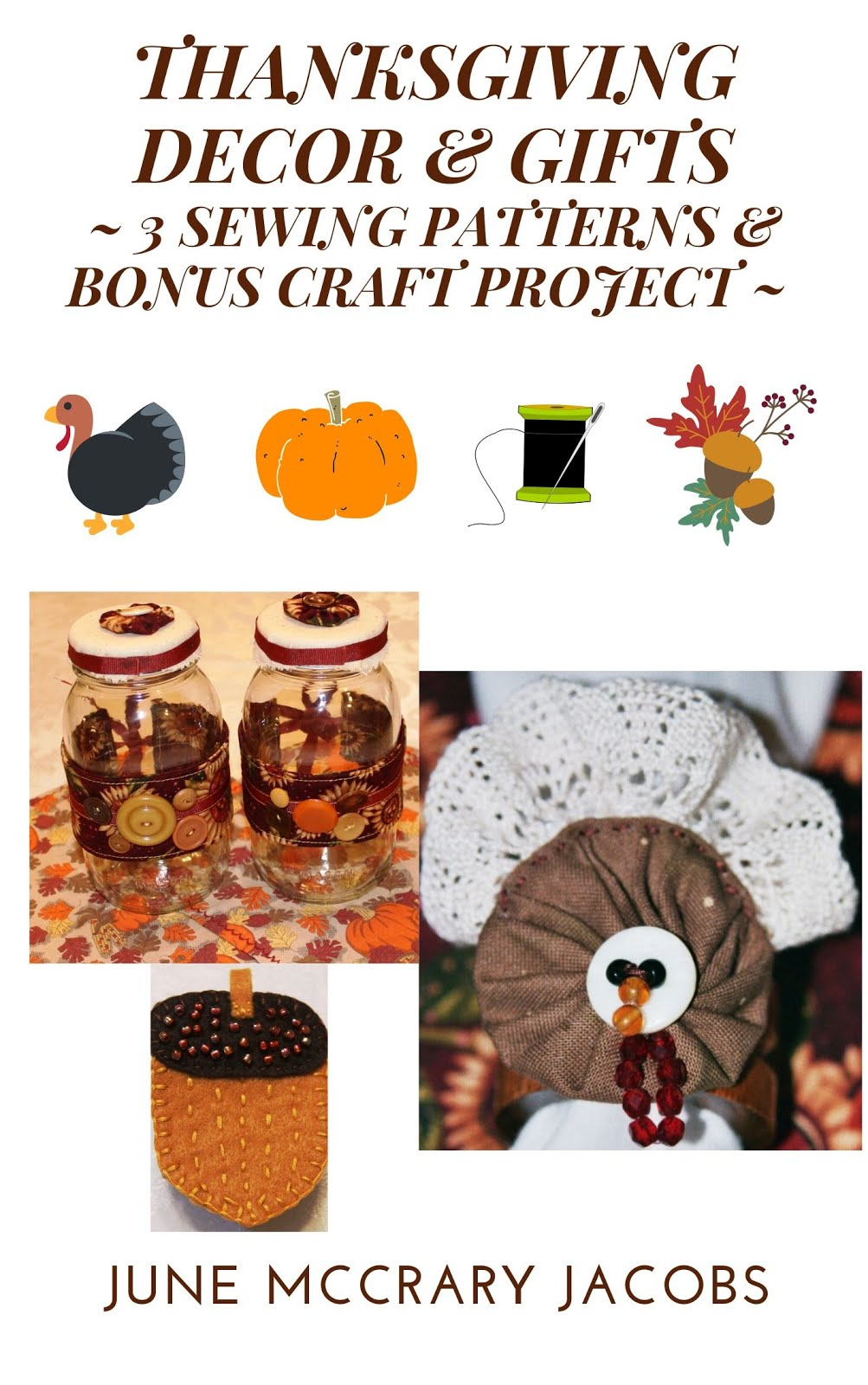 FIND 'THANKSGIVING DECOR & GIFTS ~ 3 SEWING PATTERNS & BONUS CRAFT PROJECT' ON AMAZON.