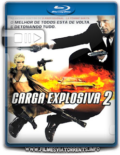 Carga Explosiva 2 Torrent - BluRay Rip 720p | 1080p Dublado