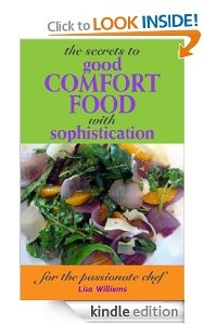 Free eBook Feature: The Secrets to Good Comfort Food with Sophistication for the Passionate Chef
