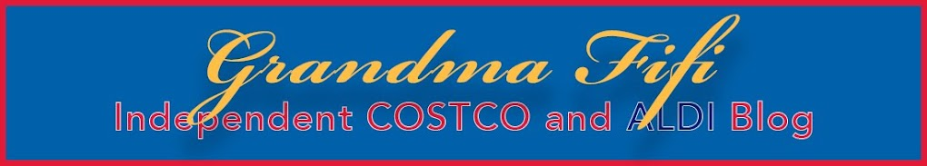 Grandma Fifi: Independent Costco and Aldi Blog