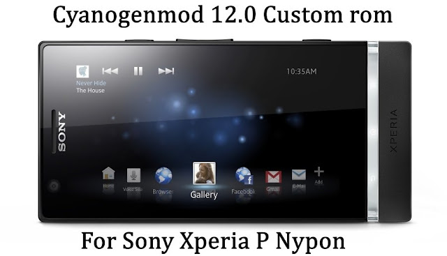 Cyanogenmod 12 Rom For Sony Xperia P Nypon