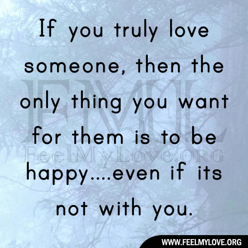 Quotes About If U Love Someone : If You Truly Love Someone Quotes. QuotesGram