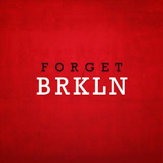 FORGET BRKLN
