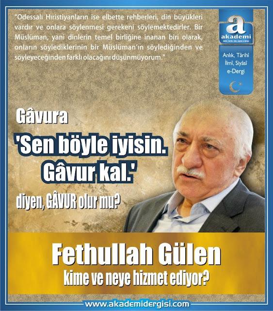 Gâvura 'Sen böyle iyisin. Gâvur kal.' diyen Fethullah Gülen