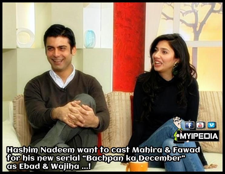 Mahira Khan  amp  Fawad Khan To Be Cast In Bachpan Ka DecemberFawad Khan And Mahira Khan New Drama 2013