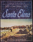 Santa Elena, 100 años - Lindolfo Hilario Leiva