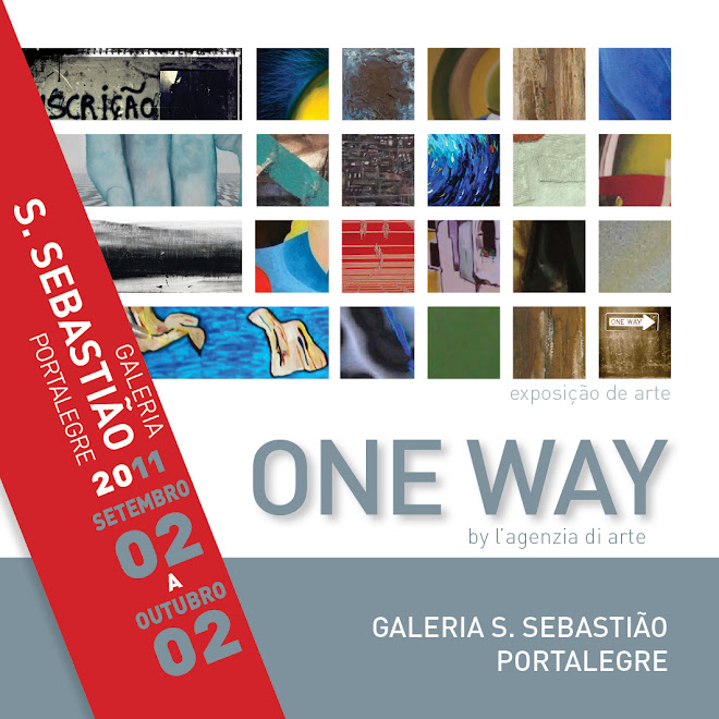 ONE WAY by l'agenzia di arte - S.Sebastião Gallery - Portalegre, Portugal