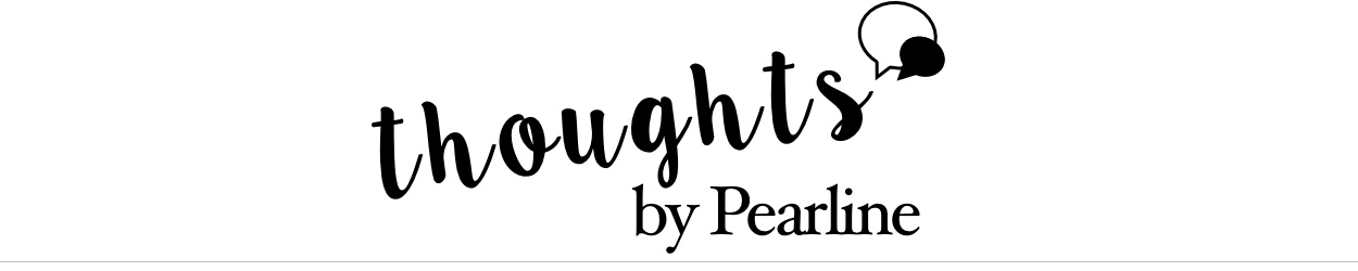 thoughts by pearline