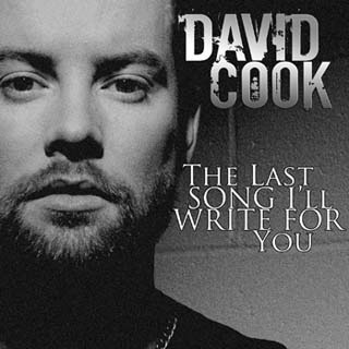 David Cook – The Last Song I'll Write For You Lyrics | Letras | Lirik | Tekst | Text | Testo | Paroles - Source: musicjuzz.blogspot.com