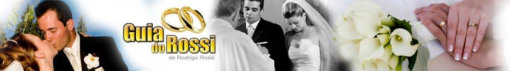 Guia do Rossi -  Casamento, tendências, dicas, serviços, matérias, moda, blog